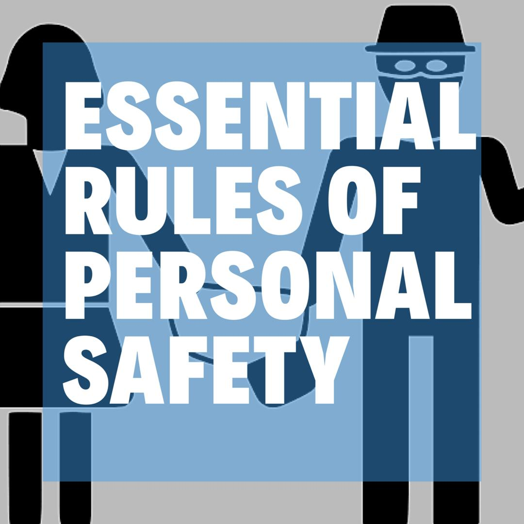 ESSENTIAL RULES OF PERSONAL SAFETY