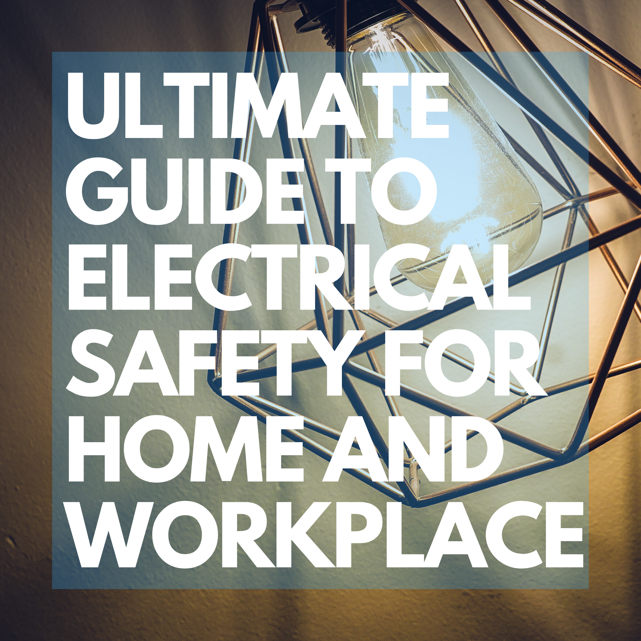 ELECTRICAL SAFETY FOR HOMES AND WORKPLACES